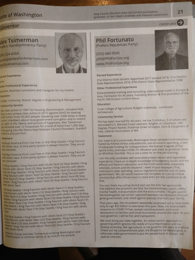 """Picture of voters guide. First two candidates for WA governor. An interesting note which will be soon demonstrated in the corner near the page numbers: """" King County Elections does not correct punctuation, grammar, or fact check candidate and measure statements."""" Buckle up kids."""